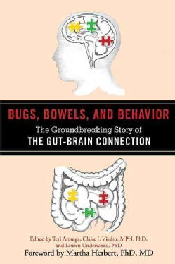 Bugs, Bowels, and Behavior: The Groundbreaking Story of the Gut-Brain Connection (Paperback)