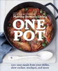 One Pot: 120+ easy meals from your skillet, slow cooker, stockpot, and more (Paperback)