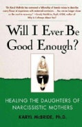 Will I Ever Be Good Enough?: Healing the Daughters of Narcissistic Mothers (Paperback)