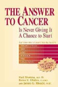 The Answer to Cancer: Is Never Giving It a Chance to Start (Paperback)