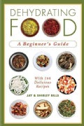 Dehydrating Food: A Beginner's Guide (Paperback)