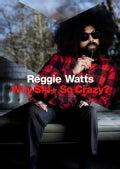 Reggie Watts - Why S*** So Crazy? (Parental Advisory)