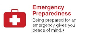 Emergency Preparedness - Being prepared for an emergency gives you peace of mind.