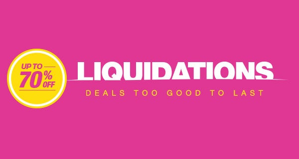 Liquidations - Up to 70% off - Deals too Good to Last