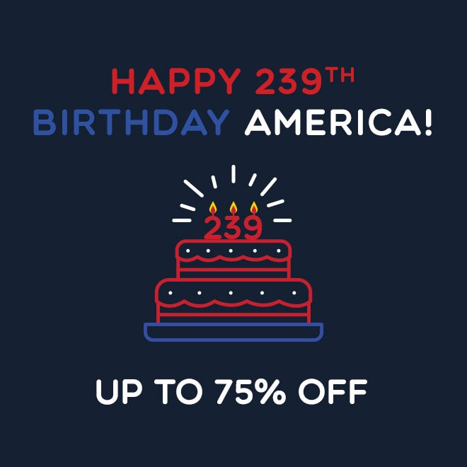 Happy 239th Birthday America - Up to 75% off